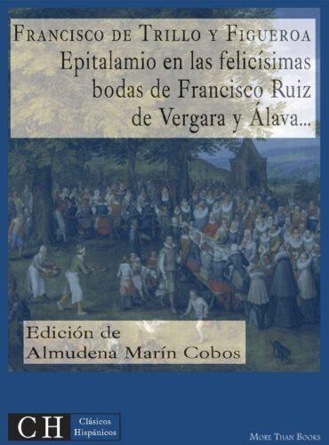 Epitalamio en las felicísimas bodas de Francisco Ruiz de Vergara y Álava